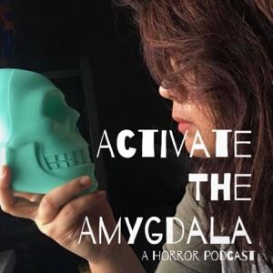 Activate The Amygdala : A Horror Podcast