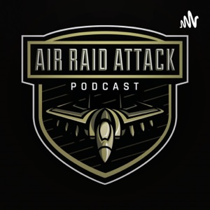 Air Raid Attack Podcast