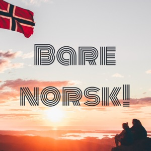 Bare norsk!