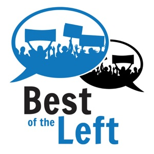 Best of the Left - Progressive Politics and Culture, Curated