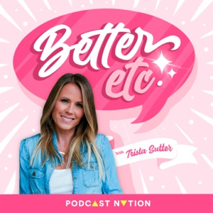 Better Etc. with Trista Sutter
