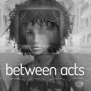 Between Acts
