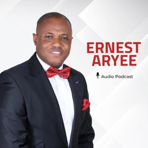 Bishop Ernest Aryee Podcast