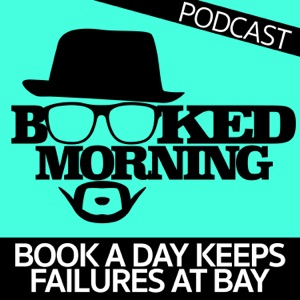 Booked Morning Podcast