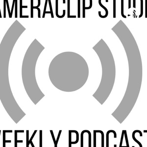 CameraClip Studios Weekly Podcast
