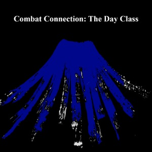 Combat Connection Podcast - The Day Class
