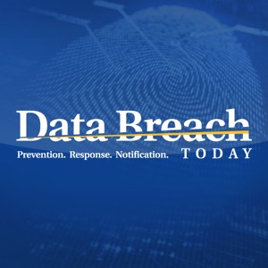 Data Breach Today Podcast