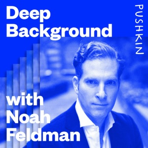 Deep Background with Noah Feldman
