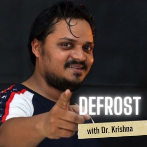 Defrost with Dr Krishna
