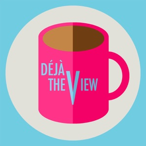 Deja The View