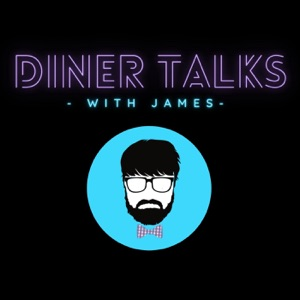 Diner Talks With James