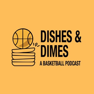 Dishes & Dimes: A Raptors Podcast