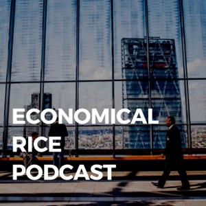 Economical Rice Podcast