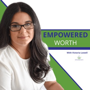 Empowered Worth: Worthy Wisdom for Women