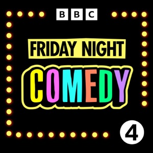 Friday Night Comedy from BBC Radio 4