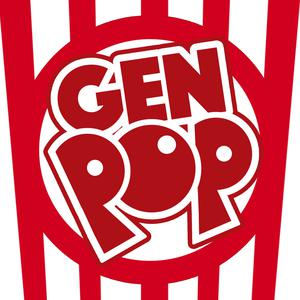 Gen Pop - A Pop Culture Podcast