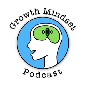Growth Mindset Podcast