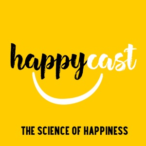 Happycast: The Science of Happiness