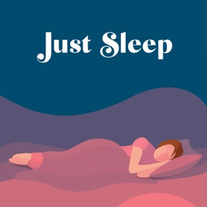 Just Sleep - Bedtime Stories for Adults