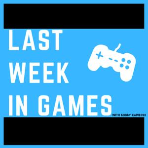 Last Week in Games