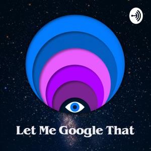 Let Me Google That