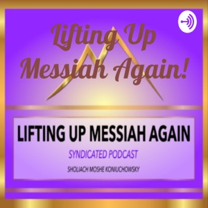 Lifting Up Messiah Again! A Good News Podcast Syndication