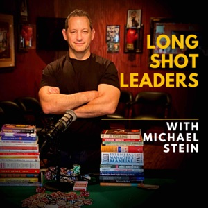 Long Shot Leaders with Michael Stein