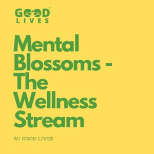 Mental Blossoms - The Wellness Stream