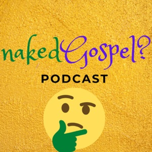 nakedgospelpodcast - a Fun & Honest look at Christian living