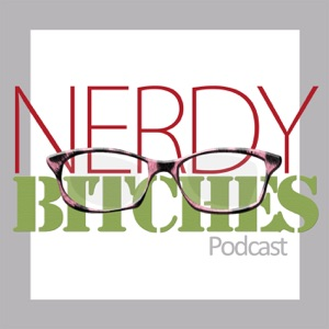 Nerdy Bitches Podcast