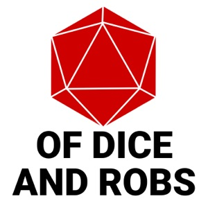 Of Dice And Robs