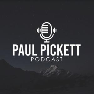 Paul Pickett Podcast