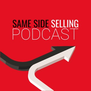 Same Side Selling Podcast