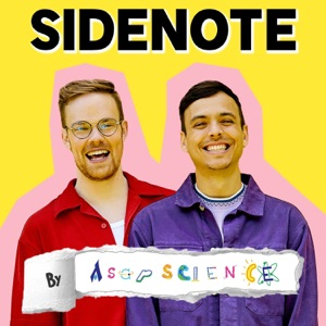 Sidenote by AsapSCIENCE