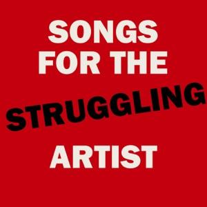 Songs for the Struggling Artist