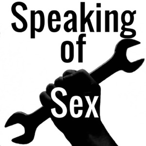 Speaking of Sex with The Pleasure Mechanics