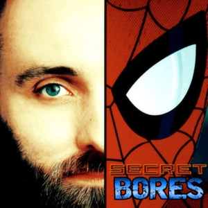 Spider-Dan & The Secret Bores - Podcast, Comic Books, Cult Movies