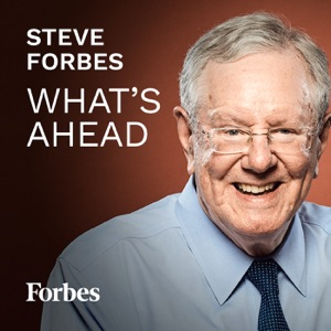 Steve Forbes: What's Ahead