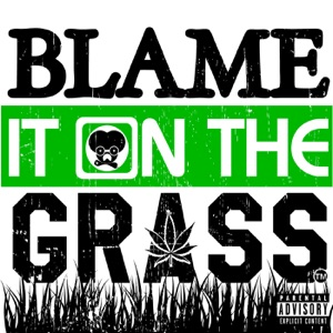 21+ | Blame It On The Grass Podcast
