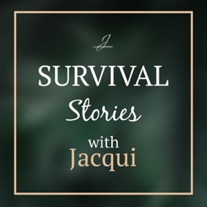 Survival Stories with Jacqui