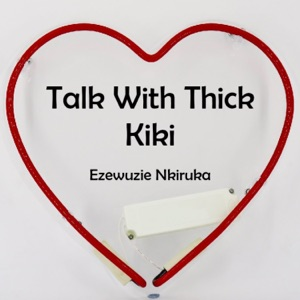 Talk With Thick Kiki