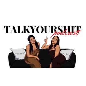 Talk Your Sh*! Pod
