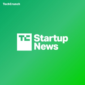 TechCrunch Startups – Spoken Edition