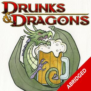 The Abridged Drunks and Dragons
