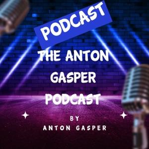 The Anton Gasper PodCast
