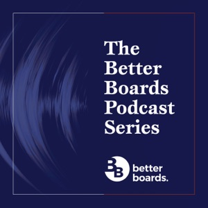 The Better Boards Podcast Series