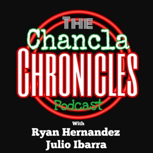 The Chancla Chronicles Podcast