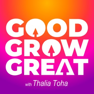 The Good Grow Great Podcast