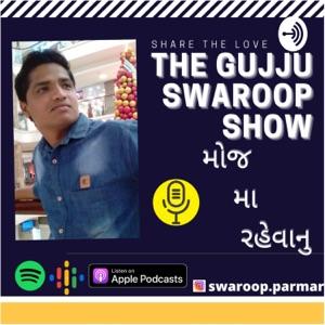 THE GUJJU SWAROOP SHOW