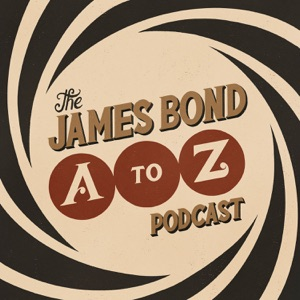The James Bond A-Z Podcast